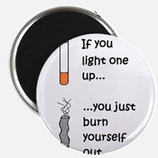 IF YOU LIGHT UP YOU BURN OUT Magnet