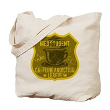 Med Student Caffeine Addiction Tote Bag