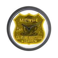 Midwife Caffeine Addiction Wall Clock