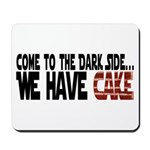 Dark Side of Cake Mousepad