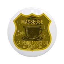 Masseuse Caffeine Addiction Ornament (Round)