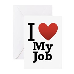 I Love My Job Greeting Cards (Pk of 10)