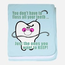 Keep Flossing! Dentist baby blanket