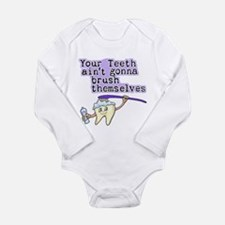 Aint Gonna Brush Themselves Long Sleeve Infant Bod