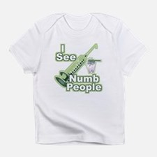 I See NUMB People! Infant T-Shirt