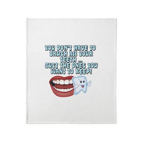The Teeth You Want To Keep Throw Blanket