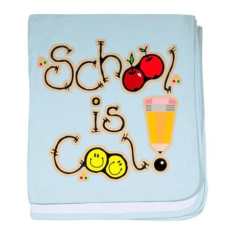 SCHOOL is COOL! baby blanket