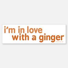 I'm in Love with a Ginger Bumper Bumper Sticker