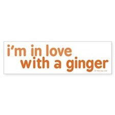 I'm in Love with a Ginger Bumper Sticker