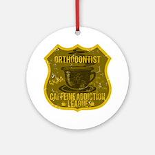 Orthodontist Caffeine Addiction Ornament (Round)