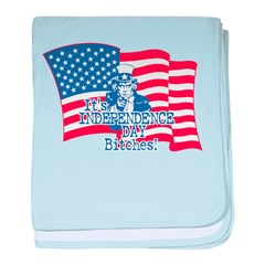 It's Independence Day Bitches baby blanket