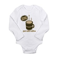 Instant Human Just Add Coffee Long Sleeve Infant B
