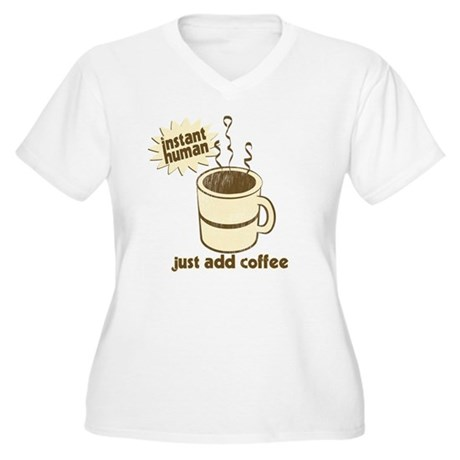 Instant Human Just Add Coffee Women's Plus Size V-