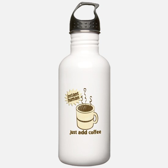 Instant Human Just Add Coffee Water Bottle