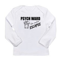 Psych Ward Escapee Long Sleeve Infant T-Shirt