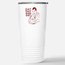 EAT SHIT AND DIE ANTI VALENTI Travel Mug