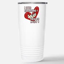 I LOVE EVERYONE - YOU'RE NEXT Travel Mug