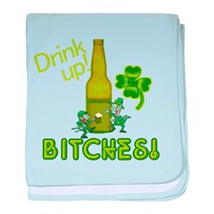 Drink Up Bitches! St. Patrick baby blanket