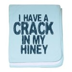 I have A Crack In My Hiney! baby blanket