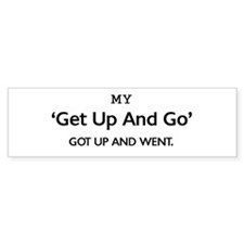 'Get Up and Go' Bumper Sticker
