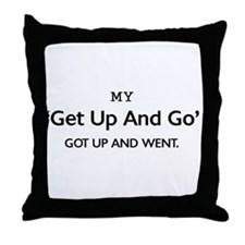 'Get Up and Go' Throw Pillow