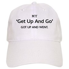'Get Up and Go' Baseball Cap