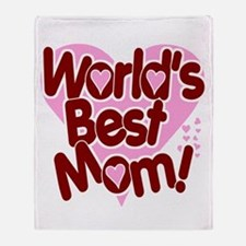 World's BEST Mom! Throw Blanket