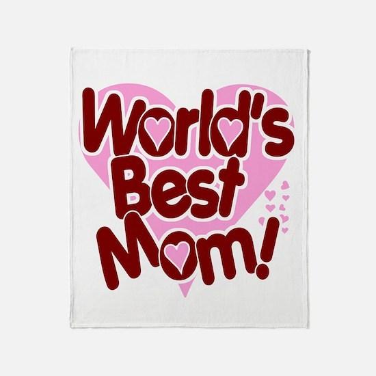 World's BEST Mom! Throw Blanket