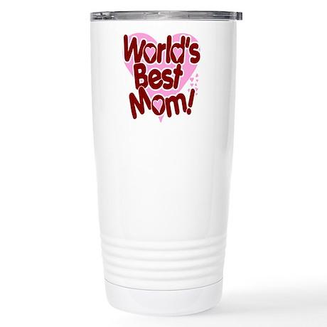 World's BEST Mom! Stainless Steel Travel Mug