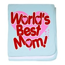 World's BEST Mom! baby blanket