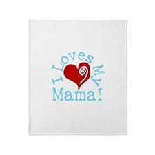 I LOVES My Mama! Throw Blanket