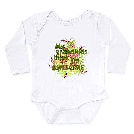 My Grandkids Think I'm AWESOM Long Sleeve Infant B
