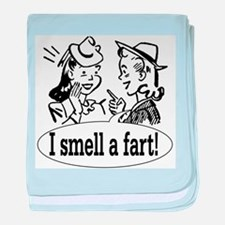 I smell a fart! baby blanket