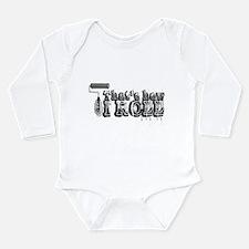 That's How I Roll Long Sleeve Infant Bodysuit