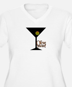 Olive you, Olive you too! T-Shirt