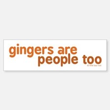 Gingers are People too Bumper Bumper Sticker