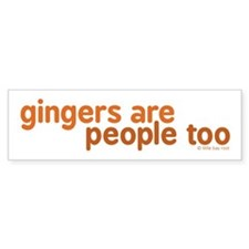Gingers are People too Bumper Sticker