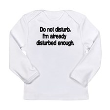 Do not disturb Long Sleeve Infant T-Shirt