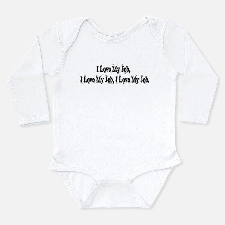 my job Long Sleeve Infant Bodysuit
