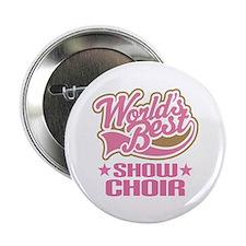 """Show Choir Glee Club 2.25"""" Button"""