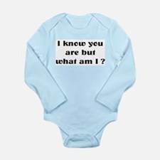 what am I ? Long Sleeve Infant Bodysuit