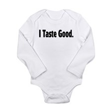 I Taste Good Long Sleeve Infant Bodysuit