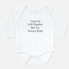 Left handed ... Long Sleeve Infant Bodysuit