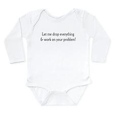 Your problem! Long Sleeve Infant Bodysuit