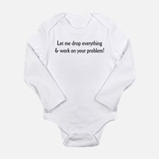 Your problem! Long Sleeve Infant Bodysuit