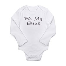 Be My Bitch .. Onesie Romper Suit