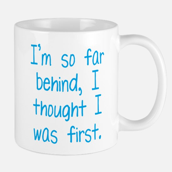 Far Behind Mug
