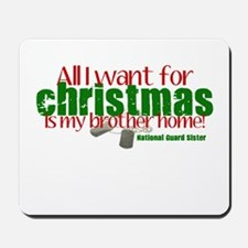 All I want Brother NG Sister Mousepad
