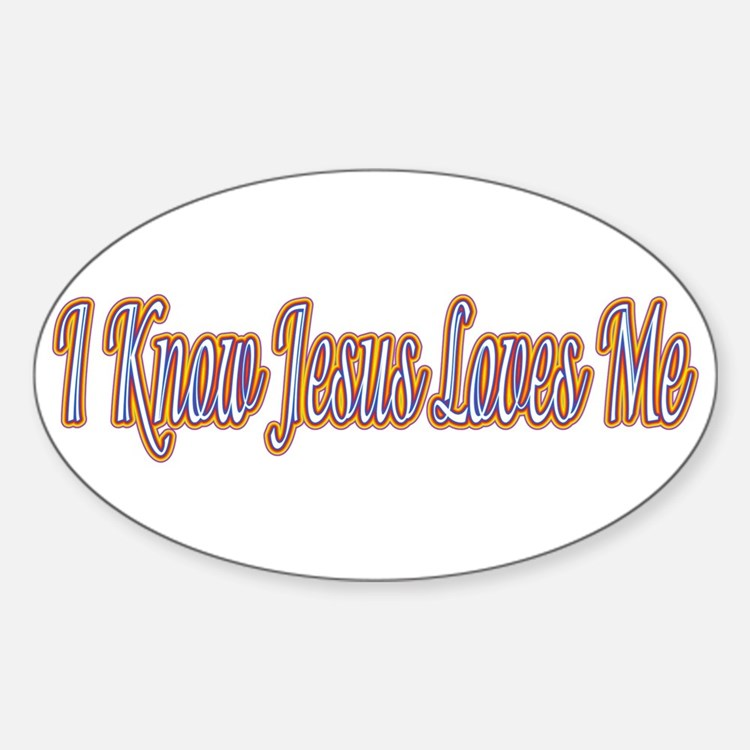 I Know Jesus Loves Me Oval Decal