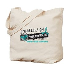 Fight Like A Girl Ovarian Cancer Tote Bag